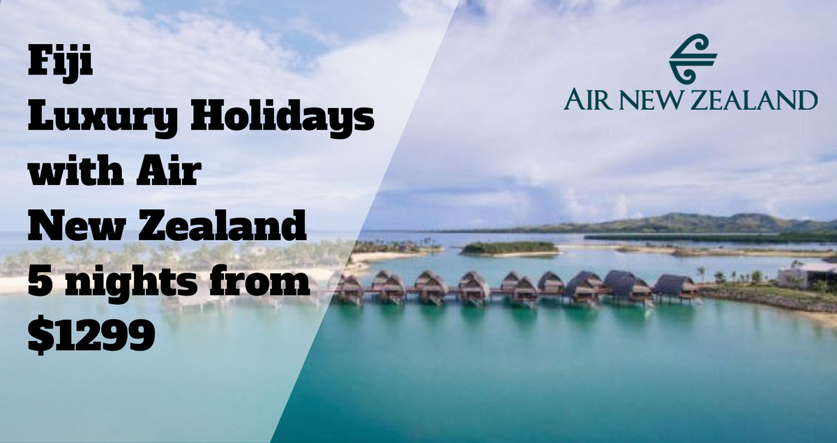 Fiji Luxury with Air New Zealand flights sale