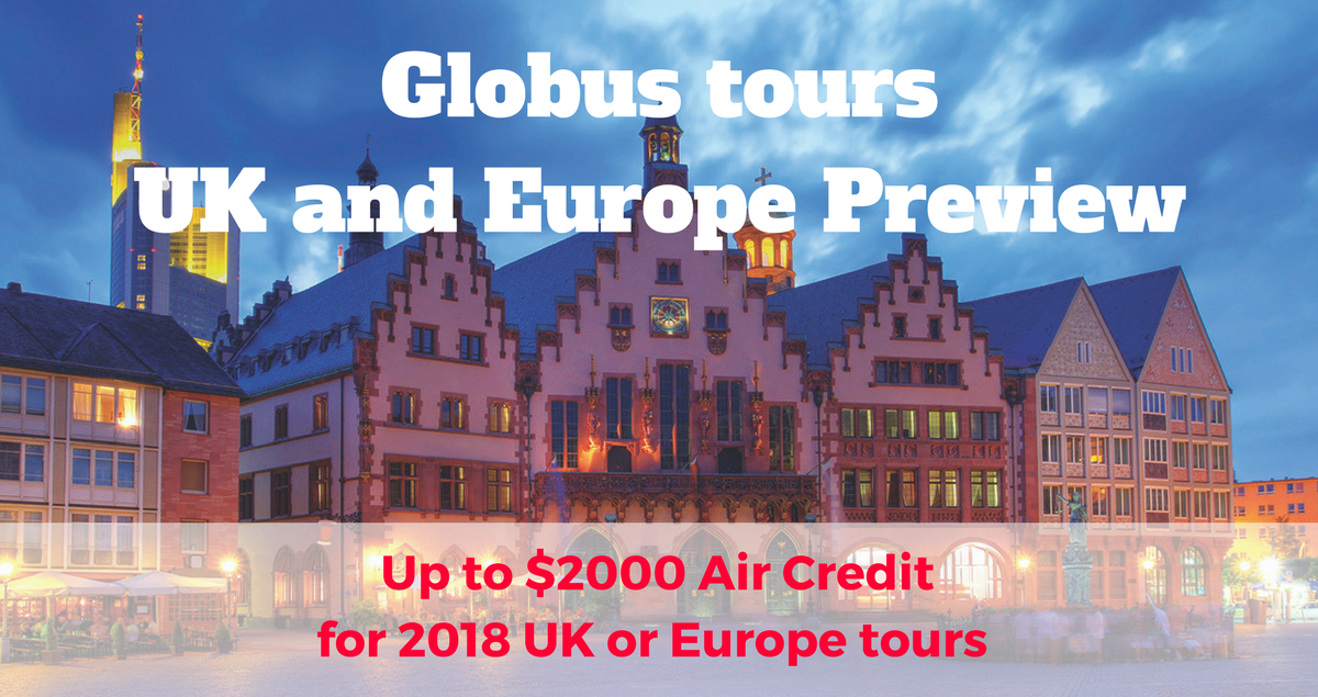 Globus tours UK and Europe Preview