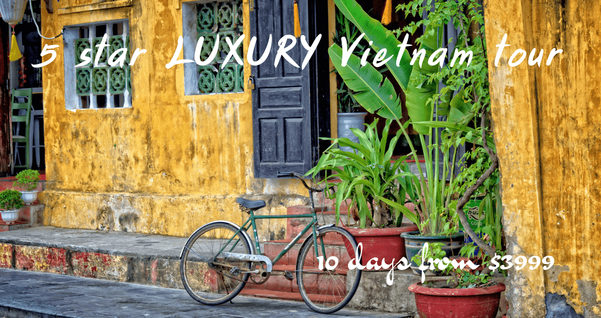 5 star LUXURY Vietnam tour 11 days